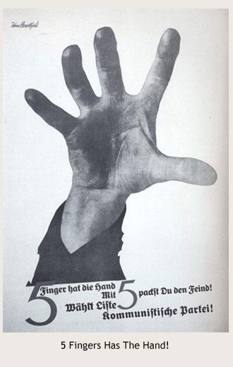 John Heartfield's Five Fingers Has The Hand
