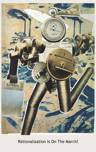 John Heartfield's Rationalization Is On The March