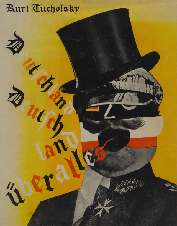 weimar republic heartfield tucholsky political word and graphic design masterpiece Germany, Germany, Above All