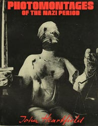 ww2 anti-fascist art Photomontages Of The Nazi Period