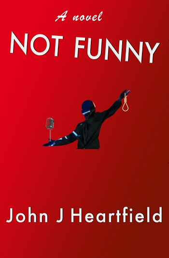 John Heartfield Novel Not Funny