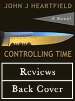 Reviews of John J Heartfield Novel - Controlling Time